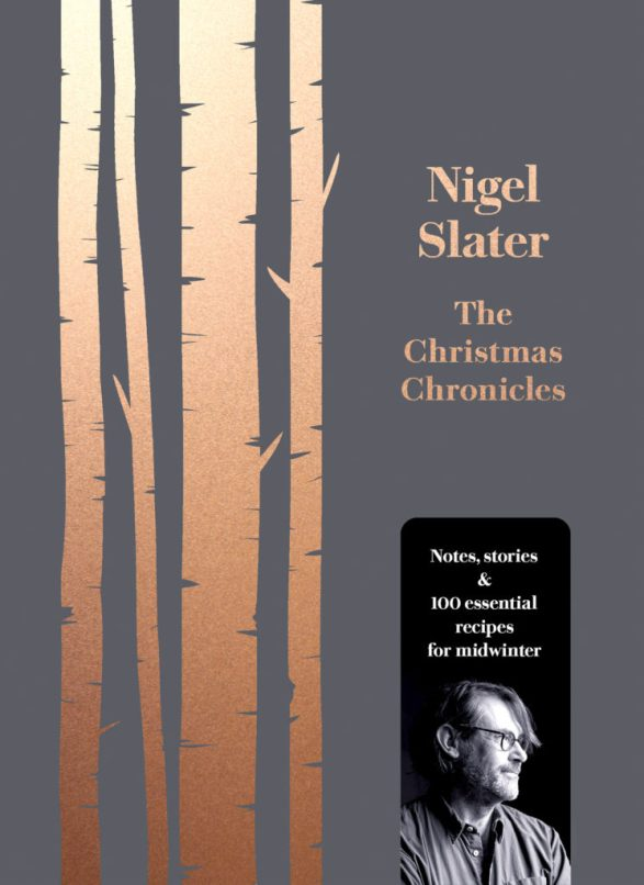 Christmas Chronicles Review.The Christmas Chronicles Nigel Slater The Last Word Book